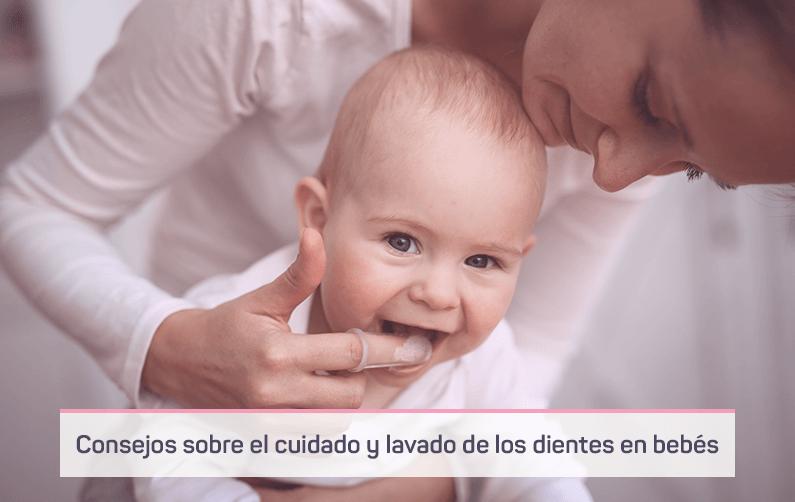Consejos sobre el cuidado y lavado de los dientes en bebés