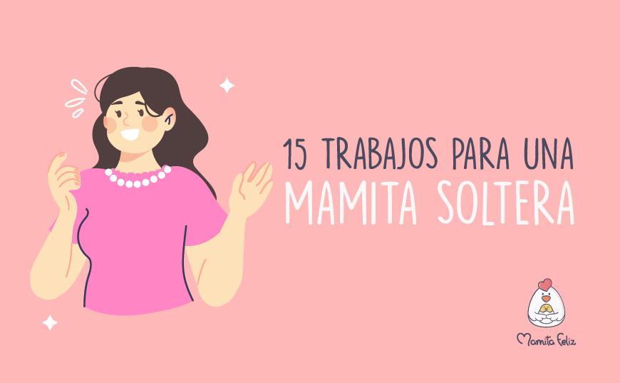Trabajos para Mamás Solteras : Los 15 Mejores Empleos