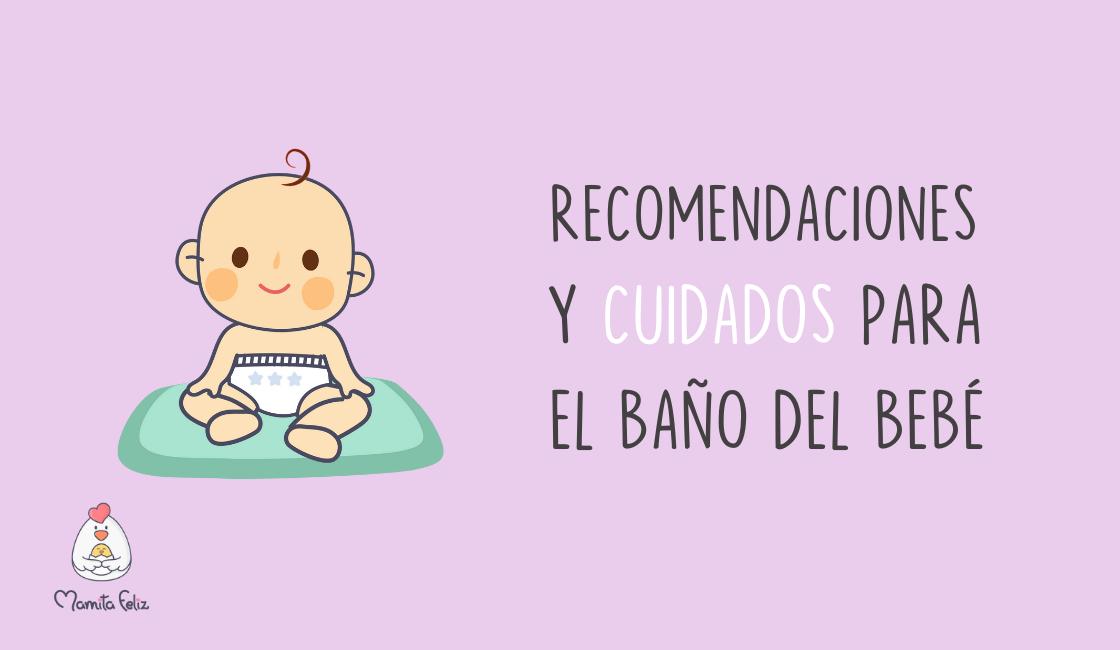 Baño del bebé : Cuidados y recomendaciones