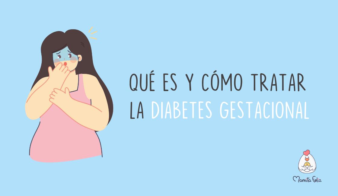 Diabetes gestacional: Qué es y cómo tratarla